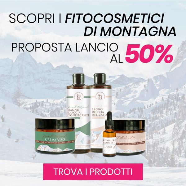 Scopri i fitocosmetici di montagna - Proposta lancio al 50%